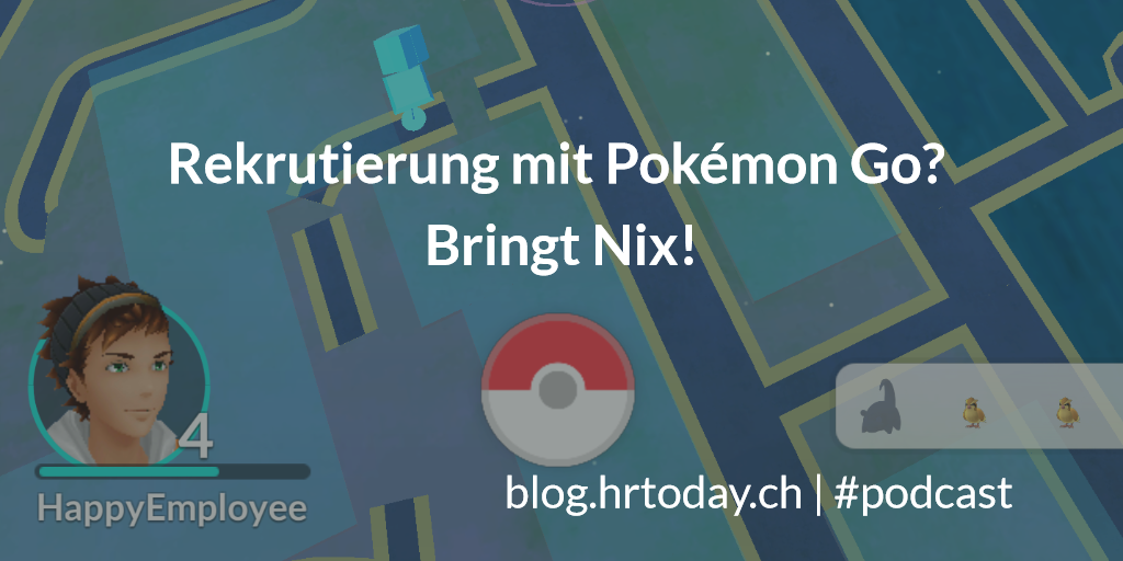 PokemonGO_Rekrutierung_HRToday_Podcast_00_tw